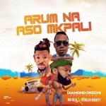 Diamond Okechi Arum Na Aso Mkpali Ft. Duncan Mighty & Mr Real mp3 download