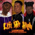Larncash Lift Me High ft. Balloranking & Seyi Vibez mp3 download