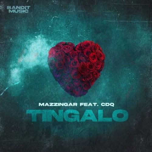 Mazzingar Tingalo ft. CDQ mp3 download