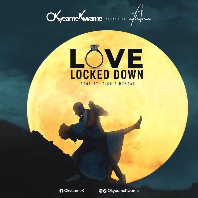 Okyeame Kwame Love Locked Down Ft. Adina mp3 download