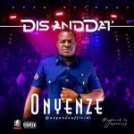 Onyenze Dis and Dat mp3 download