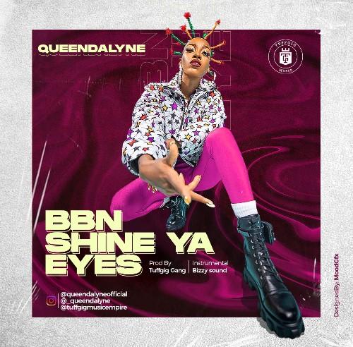 Queendalyne BBNaija Shine Ya Eyes mp3 download