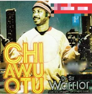 Sir Warrior Ft. Oriental Brothers – Ihe Onyeche Mp3 Download