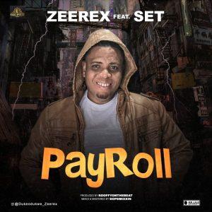 Zeerex Ft Set – Payroll mp3 download
