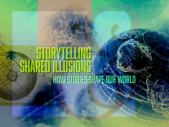 Issue.11: Storytelling & Shared Illusions: How Stories Shape Our World