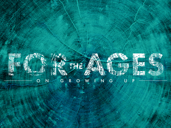 Issue.24: For The Ages: On Growing Up