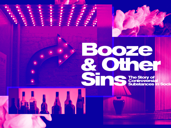 Issue.28: Booze and Other Sins: The Story of Controversial Substances in Society