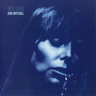 """""""Blue"""" by Joni Mitchell"""