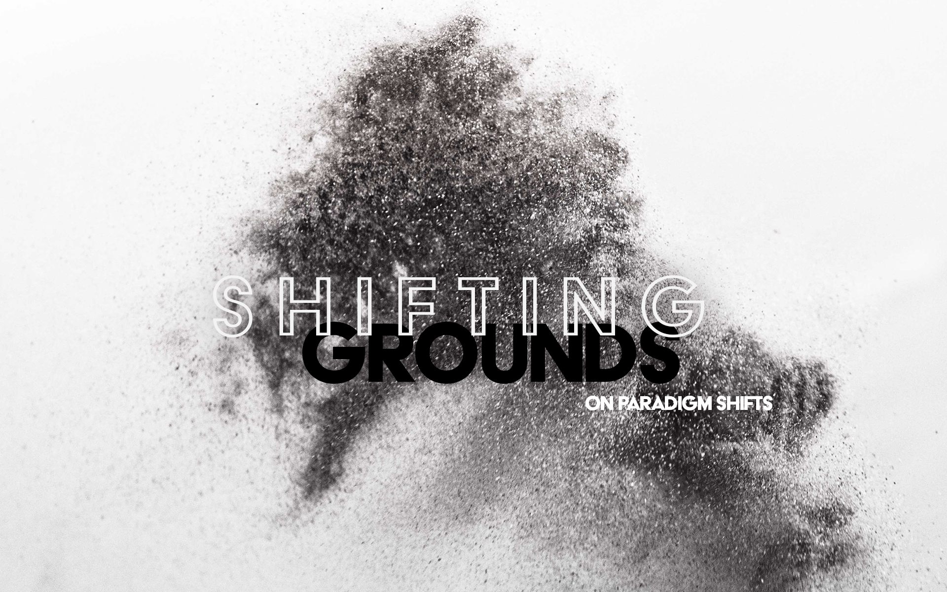 Issue.38: Shifting Grounds: On Paradigm Shifts