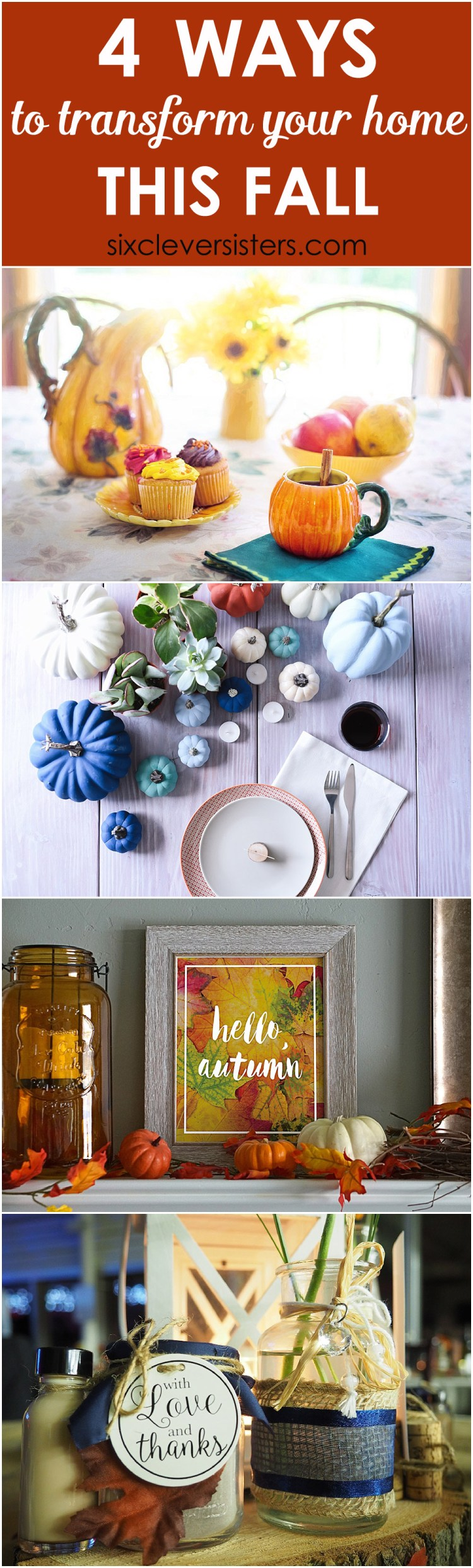Transform Your Home 4 ways to transform your home this fall - six clever sisters