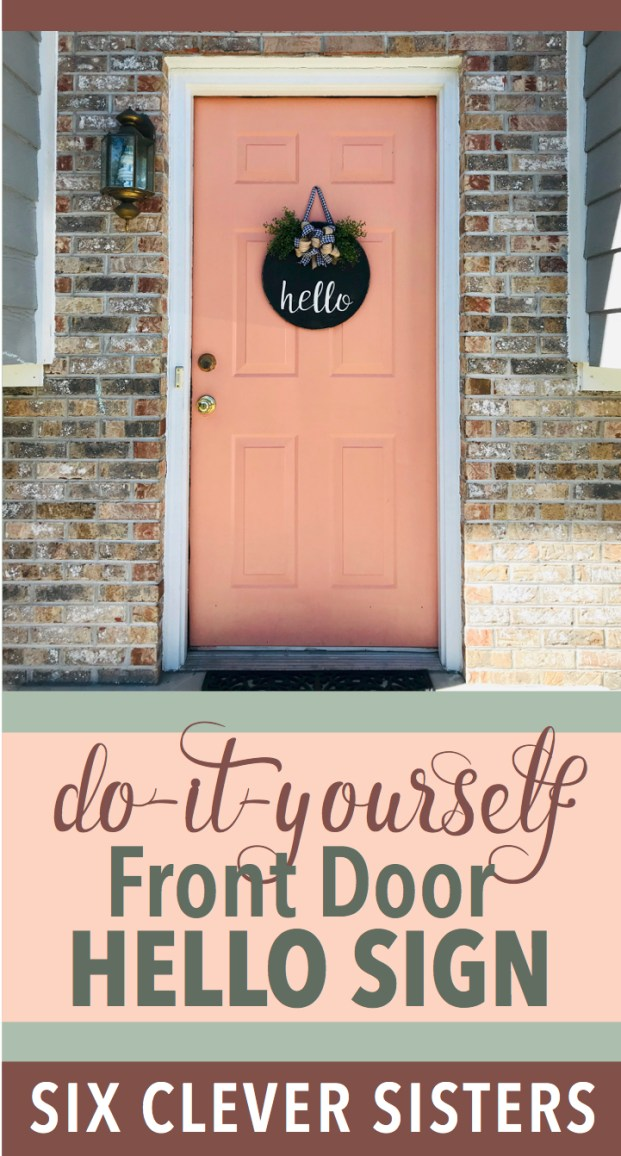 DIY Front Door Hello Sign   Wood Sign   Wood Sign Tutorial   Hello Sign   Lettering   How to Make a Wood Sign   Fall   Autumn   Fall Decor   Winter 2019   Buffalo Plaid   Burlap   Rustic   Farmhouse   Chic   Home   Home Decor   How to   Six Clever Sisters