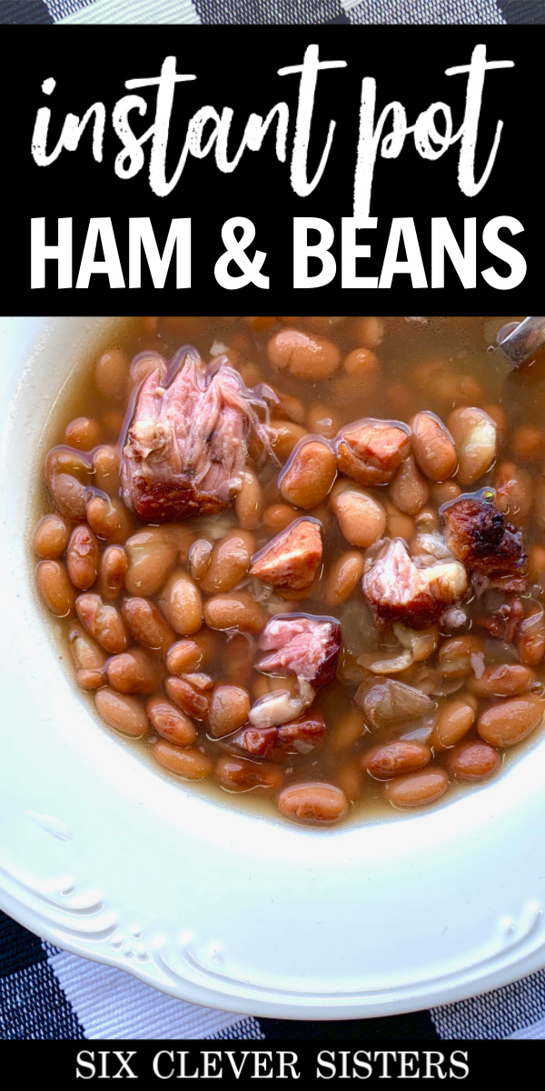 Ham and Beans Instant Pot | Ham and Bean Soup Recipes | Ham and Beans Crockpot Recipes | Ham and Bean Soup Recipes Easy | Ham and Bean Soup Recipes | Beans and Ham | Beans in Instant Pot | Beans and Cornbread | Beans in Crockpot | Beans and Ham Hocks | Beans and Ham Crockpot | Instant Pot Recipes Easy | Instant Pot Recipes Healthy Family | Six Clever Sisters