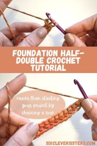 Crochet | Half Double Foundation | How to Half Double | Crochet Tutorial | Half Double Crochet | Crochet Foundation | Learn how to crochet a foundation half double crochet at SixCleverSisters.com
