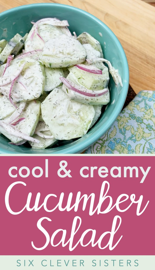 Cool & Creamy Cucumber Salad | Cucumber Side | Fresh Side | Summer Side | Summer Salad | Dill | Coleslaw | BBQ | Easy Summer Dish | Easy Side | Vegetable Side | Salad | Salad Recipe | Summer Recipe | Cook out | Six Clever Sisters