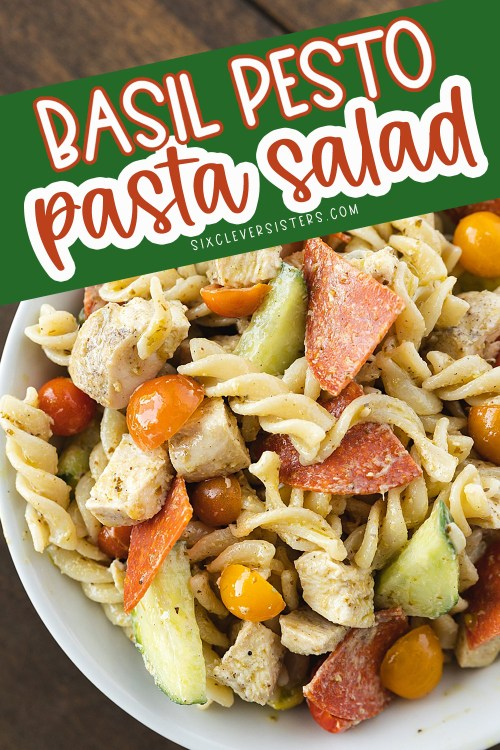 Pesto Pasta Salad Recipes Cold | Pesto Chicken Pasta | Pesto Pasta Recipes | Pesto Recipes Dinner | Easy summer one-dish meals | Easy Pesto Pasta Salad Recipe on the Six Clever Sisters blog!