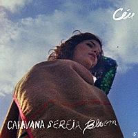 Céu – Caravana Sereia Bloom