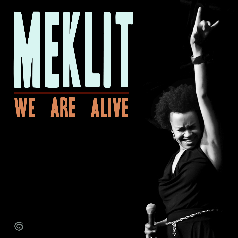 Meklit: We Are Alive
