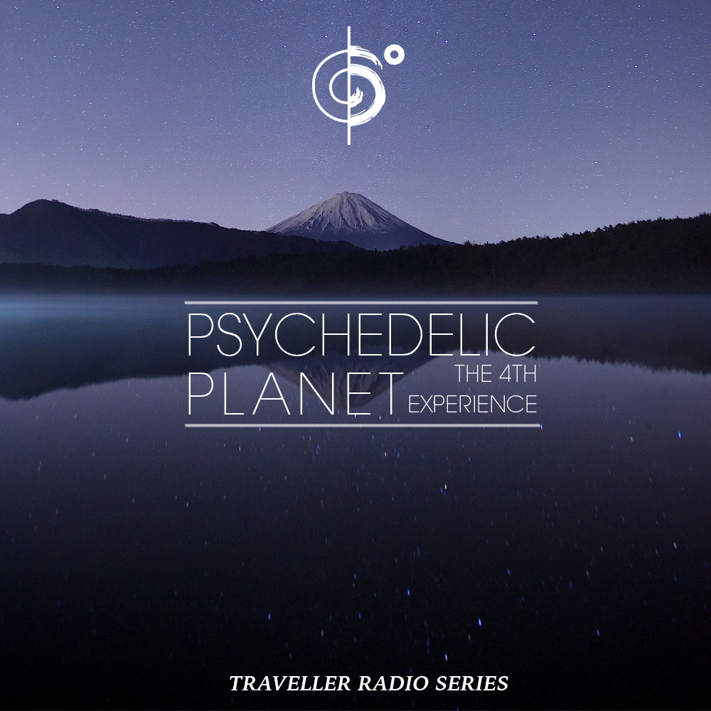 "Traveler Installment 372 – Traveler's ""Psychedelic Planet (The Fourth Experience)"""