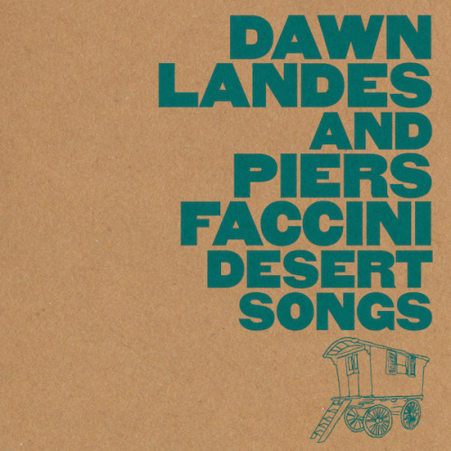 Dawn Landes & Piers Faccini –  Desert Songs EP