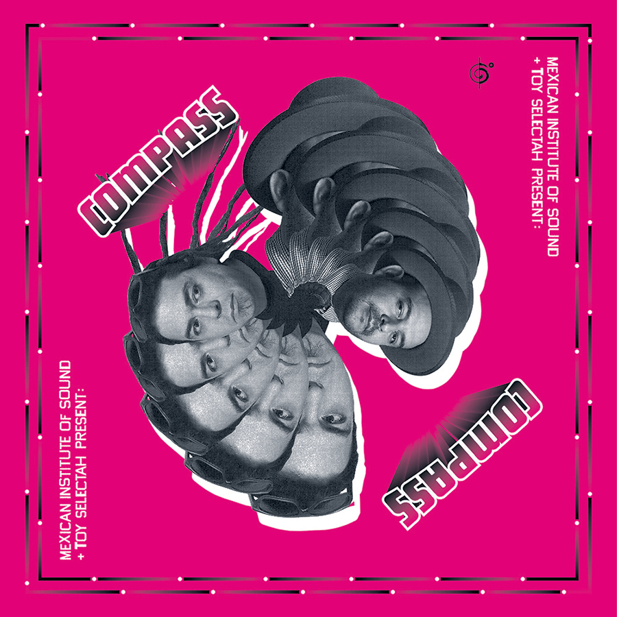 Compass (Mexican Institute of Sound + Toy Selectah) OUT NOW!!