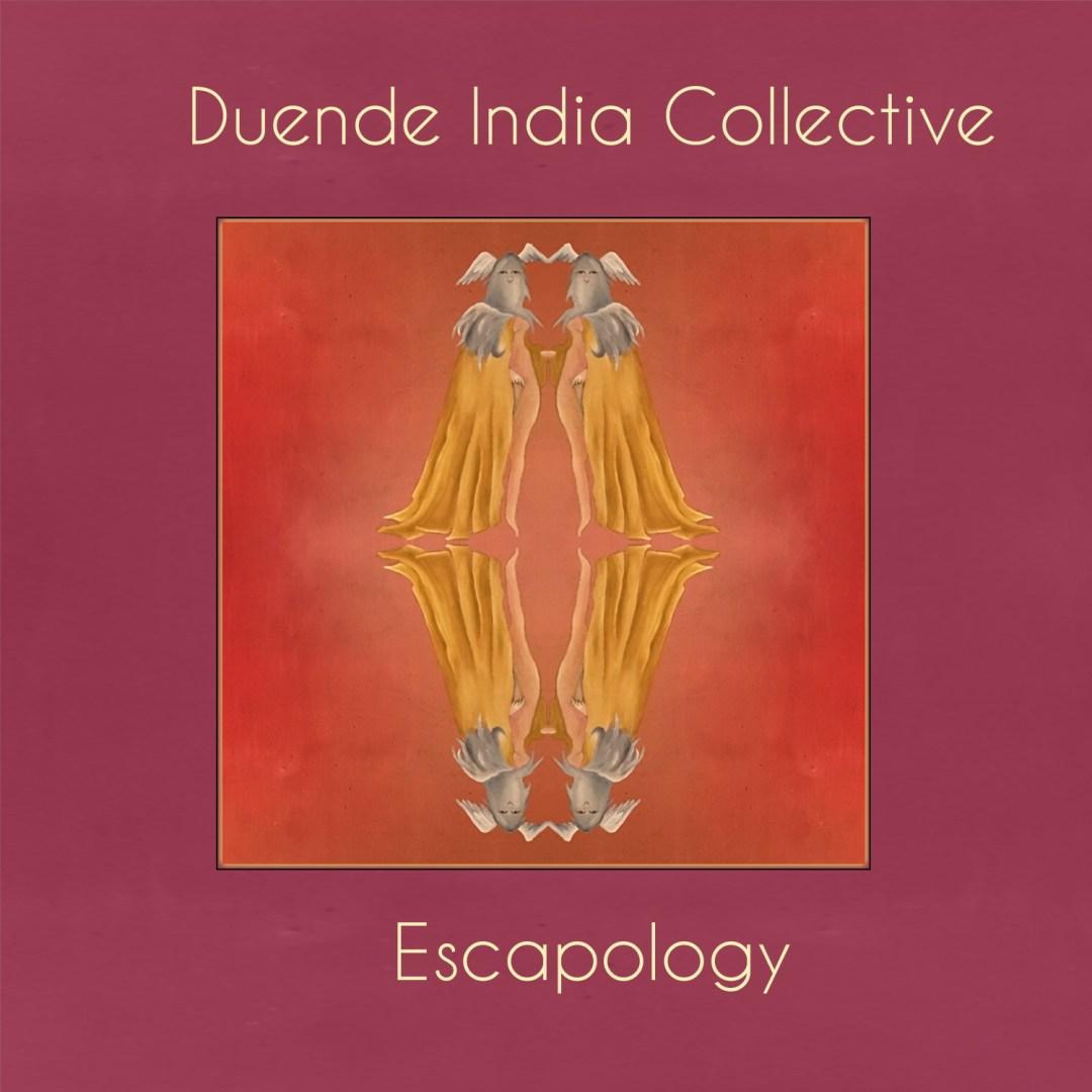 Duende India Collective – Escapology
