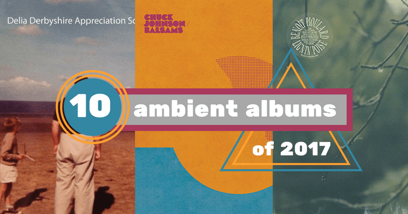 Amoeba Music features Delia Derbyshire Appreciation Society in their 2017 Best Ambient list
