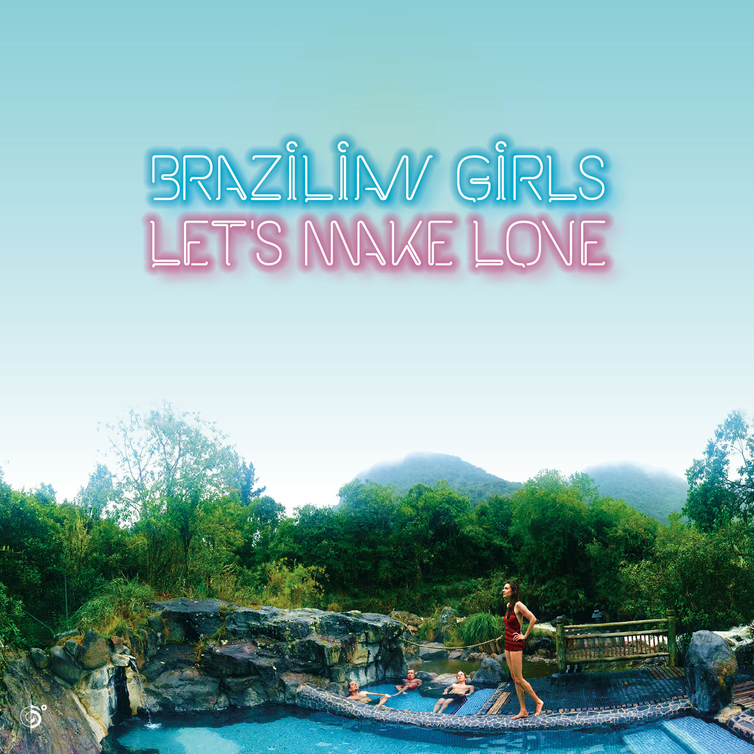 Brazilian Girls – Let's make love