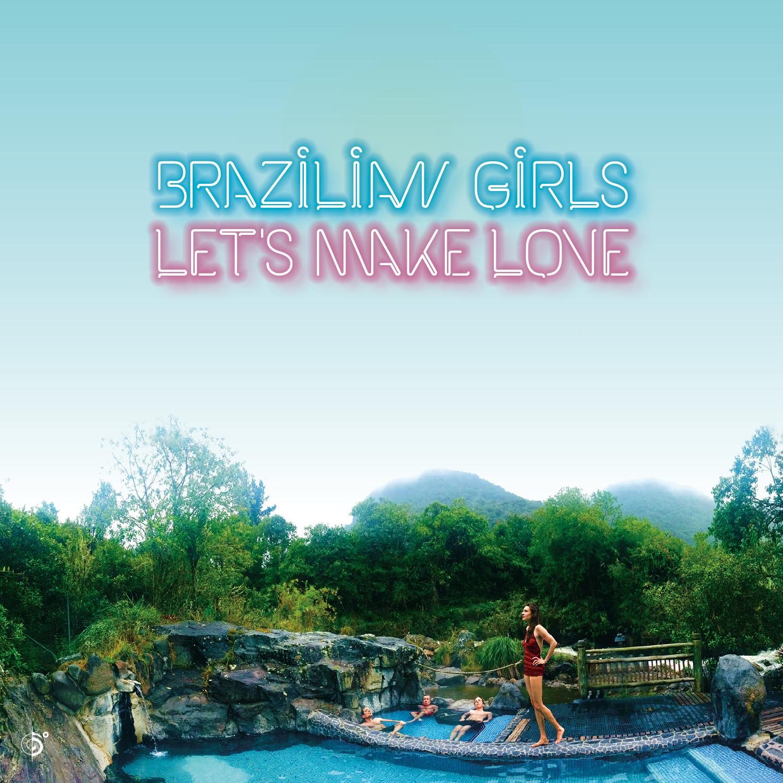 Brazilian Girls – Let's make love