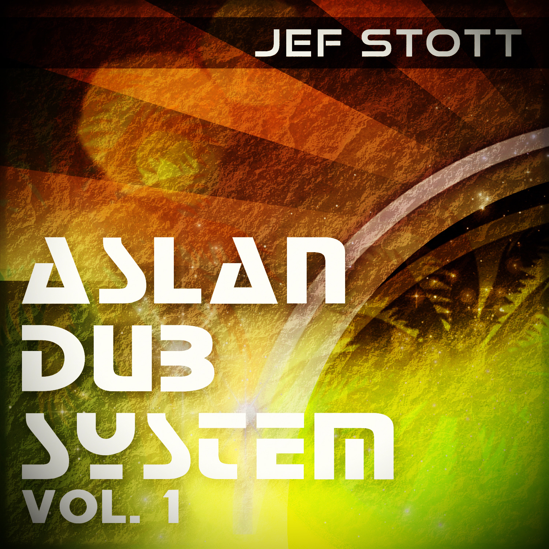 Jef Stott Aslan Dub System Vol 1