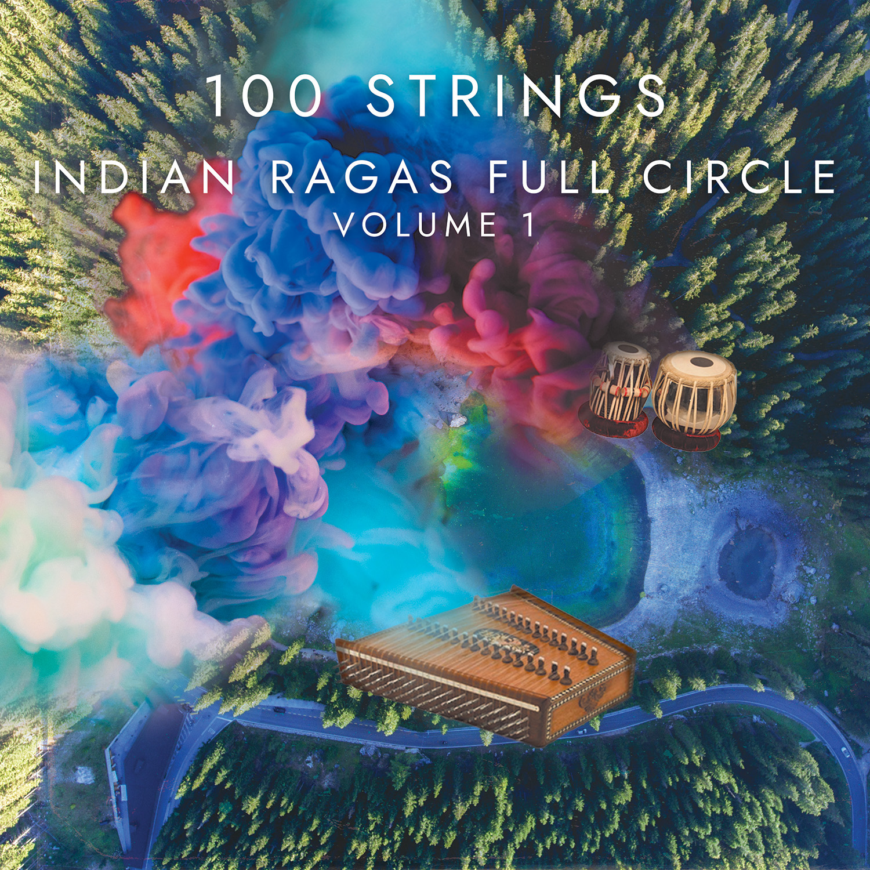 100 Strings – Indian Ragas Full Circle, Vol. 1