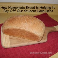 How Homemade Bread is Helping to Pay Off Our Student Loan Debt