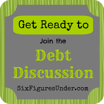 Join the Debt Discussion at SixFiguresUnder.com