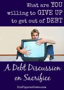 https://www.sixfiguresunder.com/making-sacrifices-debt-discussion/