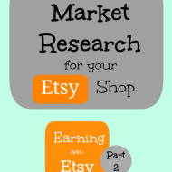 Market Research for your Etsy Shop– Earning on Etsy Series, Part 2