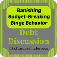 How Do You Banish Budget-Breaking Binge Behavior?