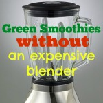 Green smoothies without an expensive blender