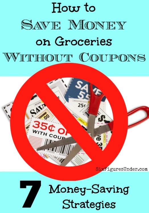 You can save big on groceries without extreme couponing. Here are 7 great money-saving strategies to spend less on your food budget.