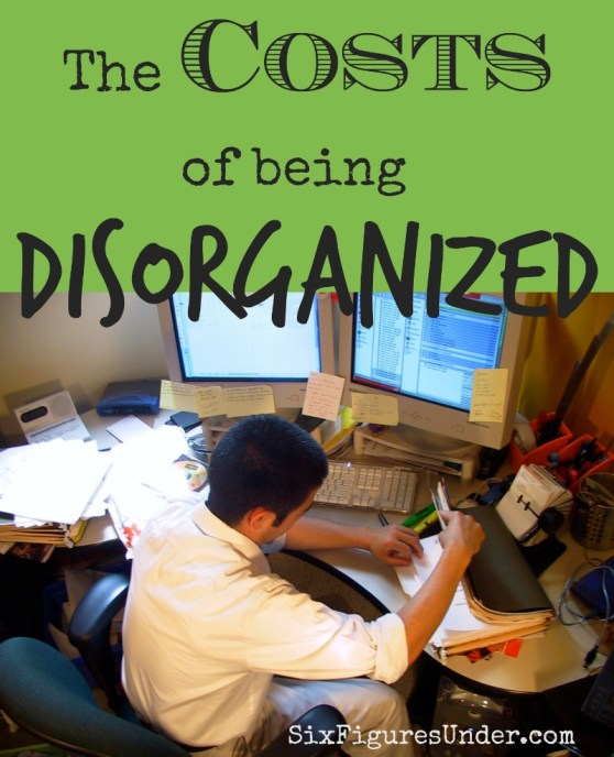 Are you a disorganized person? Did you realize that being disorganized can be expensive? Getting a little more organized will save you money!