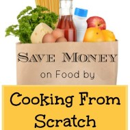 Saving Money On Food By Buying Ingredients and Cooking From Scratch