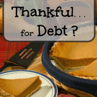 Can You Be Thankful For Debt?