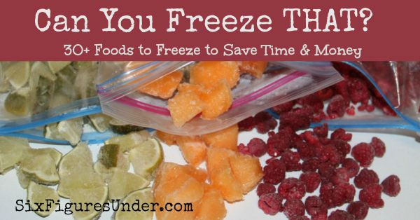 Can You Freeze That? 30+ Foods to Freeze to Save Time and Money