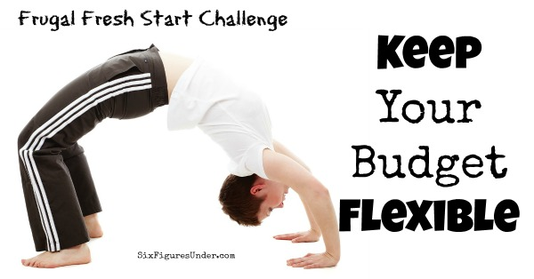Why and How to Keep Your Budget Flexible