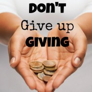 Don't Give Up Giving– Frugal Fresh Start- Day 19