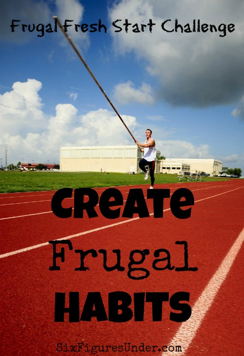 As the finale to the Frugal Fresh Start Challenge, it's time to make our resolutions into habits.  Frugal habits will keep us saving money and managing it well so we can reach our goals!
