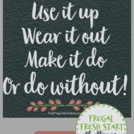 Use it Up, Wear it Out, Make it Do, or Do Without