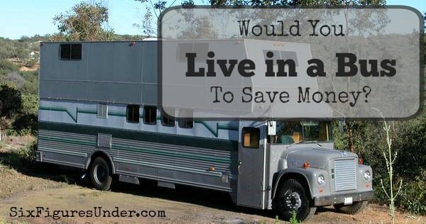 Would you live in a bus to save money