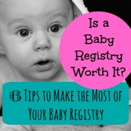 Is a Baby Registry Worth It?  Tips to Make the Most of Your Baby Registry