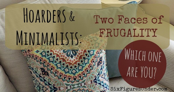 Hoarders and Minimalists- Two Faces of Frugality