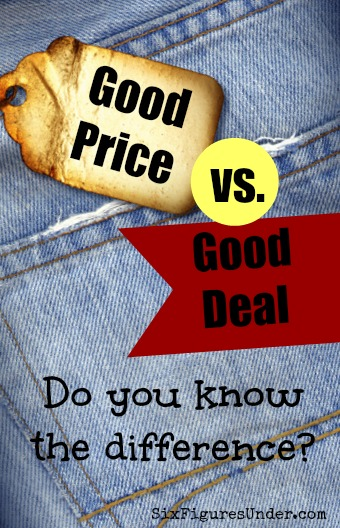 Learning to make a distinction between a good price and a good deal takes practice and willpower. Your wallet will be fuller and your space will be cleaner.