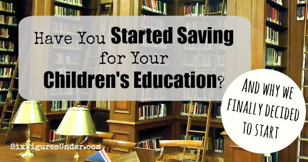 Have You Started Saving For Your Children's Education and Why We Finally Decided to Start